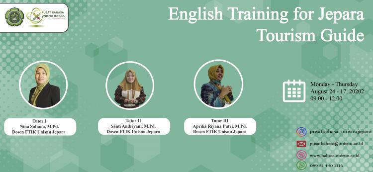 Memasuki Era New Normal, UPT Pusat Bahasa UNISNU Bekerjasama dengan Dinas Pariwisata dan Kebudayaan Jepara Menyelenggarakan Pelatihan Bahasa Inggris untuk Tour Guide